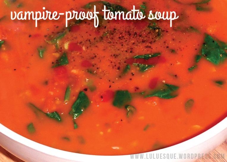 luluesque-vampire proof tomato soup