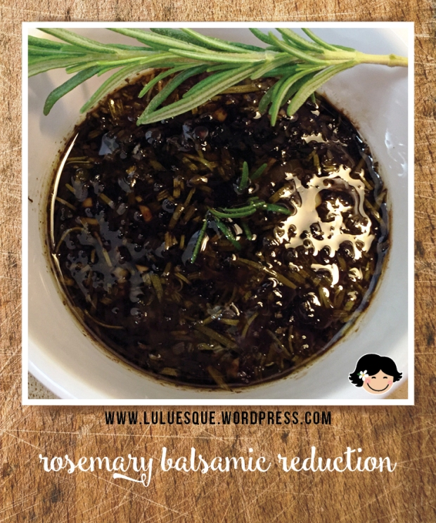 luluesque_rosemary balsamic reduction